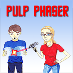 "Pulp Phaser Episode 7, ""Set cloaking device to flicker"""