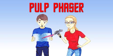 Pulp Phaser